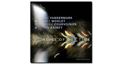 Vandermark Wooley Noise of Our Time Jazzespresso 爵士杂志