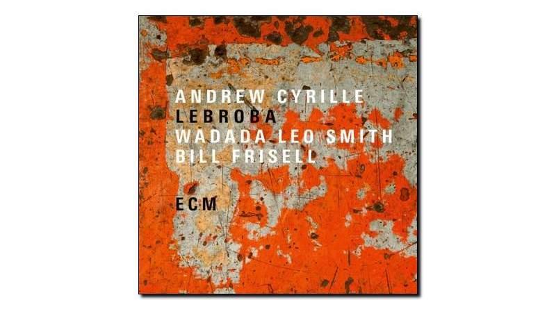Andrew Cyrille Lebroba ECM 2018 Jazzespresso Revista