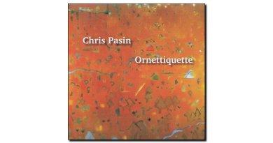 Chris Pasin Ornetiquette Planet Arts 2018 Jazzespresso 爵士杂志