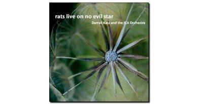 Darrell Katz Rats Live On No Evil Star JCA 2018 Jazzespresso 爵士雜誌