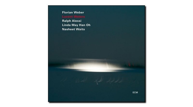 Florian Weber Lucent Waters ECM 2018 Jazzespresso Magazine