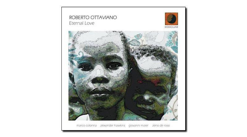 Roberto Ottaviano Eternal Love Dodicilune 2018 Jazzespresso 爵士杂志