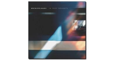 Archipelagos In Your Thoughts UR 2018 Jazzespresso 爵士杂志