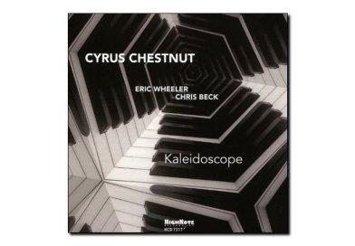 Cyrus Chestnut <br> Kaleidoscope <br> HighNote, 2018