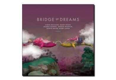 Sandy Evans, Sirens Big Band, Shubha Mudgal <br> Bridge of Dreams <br> 2018