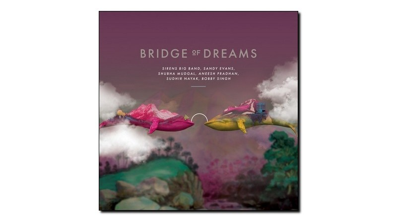 Evans Sirens Big Band Mudgal Bridge of Dreams Jazzespresso Magazine