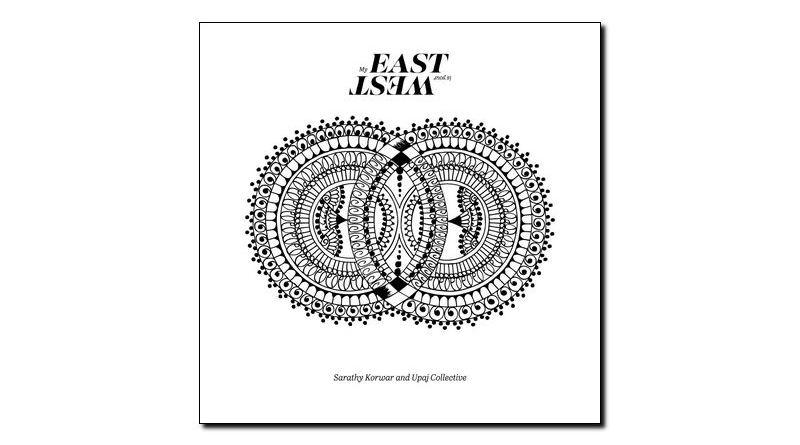 Korwar & Upaj My East Is Your West Gearbox Jazzespresso Revista