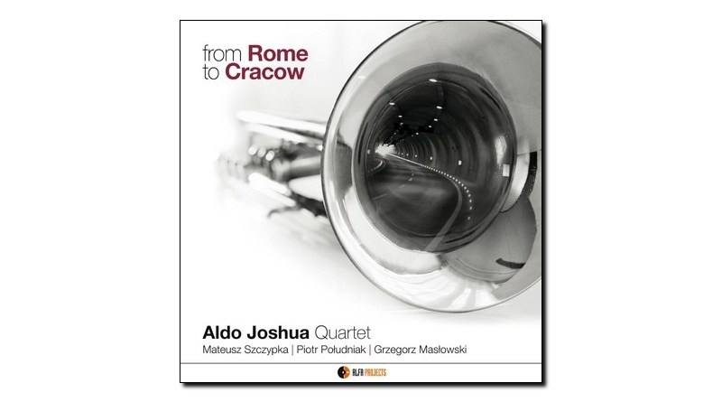 Joshua Quartet From Rome To Cracow AlfaMusic Jazzespresso Revista
