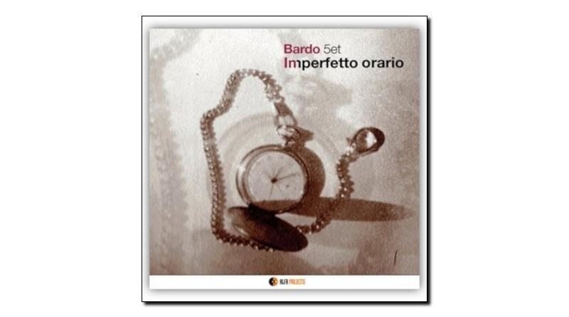 Bardo 5et Imperfetto Orario AlfaMusic 2019 Jazzespresso Revista