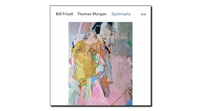 Bill Frisell Thomas Morgan Epistrophy ECM Jazzespresso 爵士雜誌