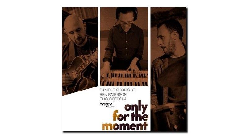 Cordisco Paterson Coppola Only For The Moment Jazzespresso Magazine