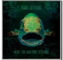Mark Lettieri - Deep: The Baritone Sessions