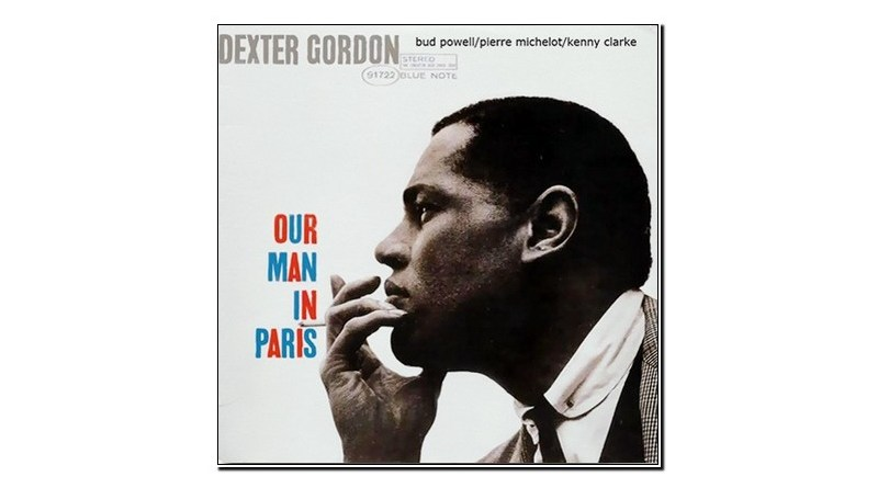 Dexter Gordon Our Man In Paris Blue Note Jazzespresso Revista Jazz