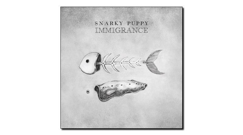 Snarky Puppy Immigrance GroundUP 2019 Jazzespresso 爵士杂志