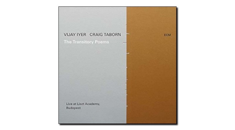 Vijay Iyer and Craig Taborn The Transitory Poems ECM 2019 Jazzespresso Revista