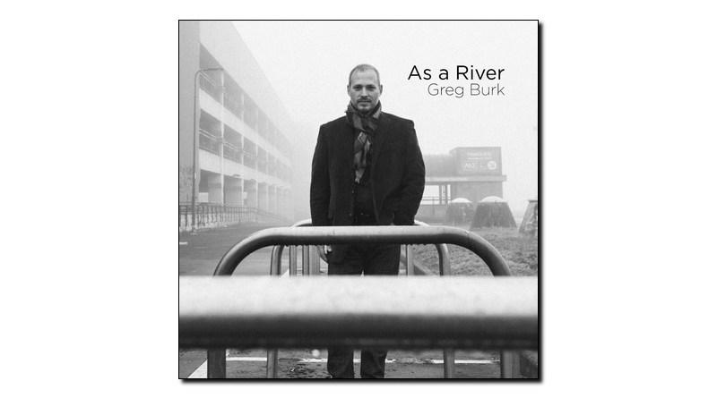 Greg Burk As a River Tonos 2019 Jazzespresso 爵士杂志