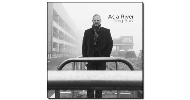 Greg Burk As a River Tonos 2019 Jazzespresso Revista