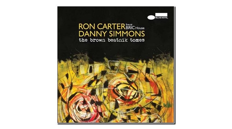 Ron Carter Danny Simmons The Brown Beatnik Tomes Live at BRIC House Blue Note 2019 Jazzespresso Revista Jazz