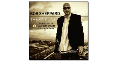 Bob Sheppard The Fine Line Challenge 2019 Jazzespresso Jazz Mag