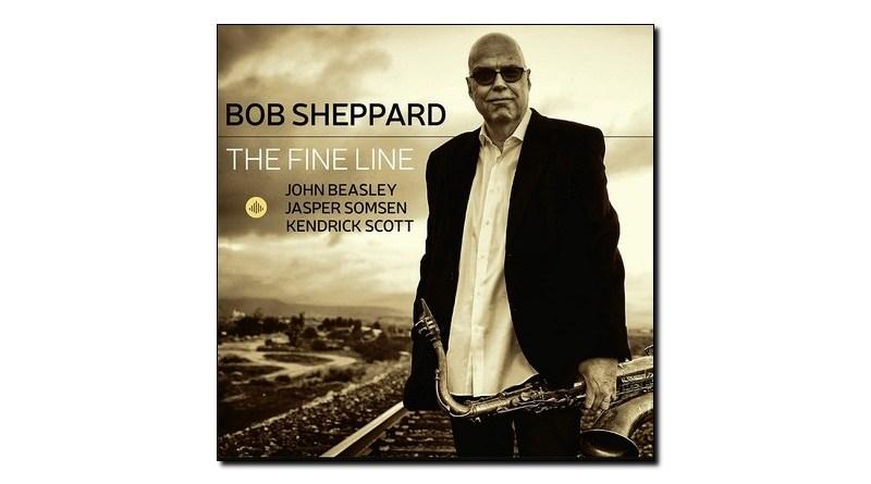 Bob Sheppard The Fine Line Challenge 2019 Jazzespresso 爵士杂志