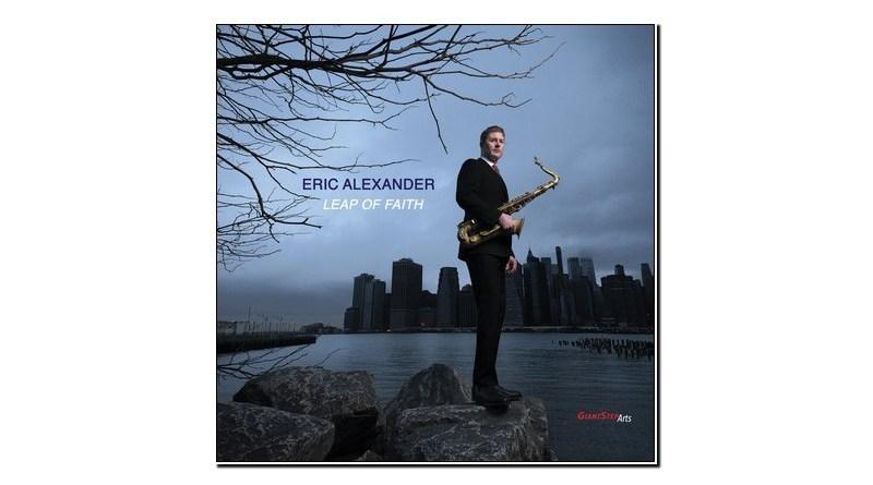 Eric Alexander Leap of Faith Giant Step Arts 2019 Jazzespresso 爵士雜誌