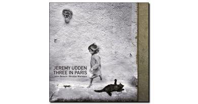 Jeremy Udden Three in Paris Sunnyside 2019 Jazzespresso 爵士杂志