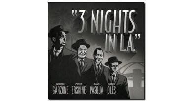 Garzone Erskine Pasqua Oles 3 Nights In L.A. Fuzzy Music 2019 Jazzespresso 爵士雜誌
