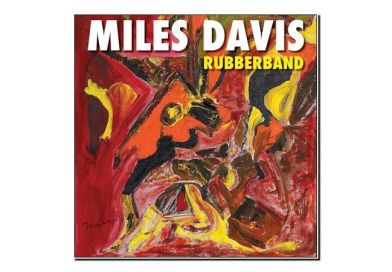 Miles Davis <br/> Rubberband <br/> Warner, 2019