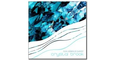 Szabolcs Oláh Quintet Crystal Brook Self Release 2019 Jazzespresso 爵士雜誌