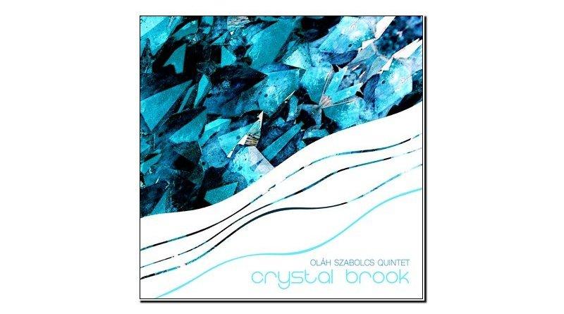 Szabolcs Oláh Quintet Crystal Brook Self Release 2019 Jazzespresso Mag