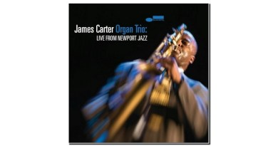 James Carter Organ Trio Live From Newport Jazzespresso Revista Jazz