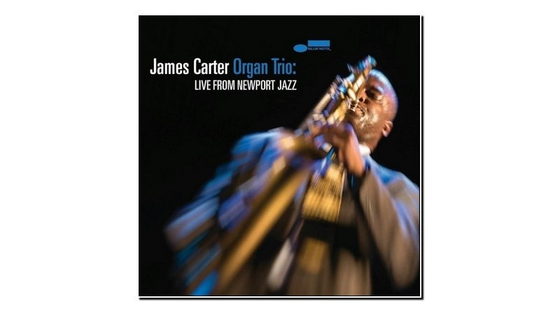 James Carter Organ Trio Live From Newport Jazzespresso Revista Jazz