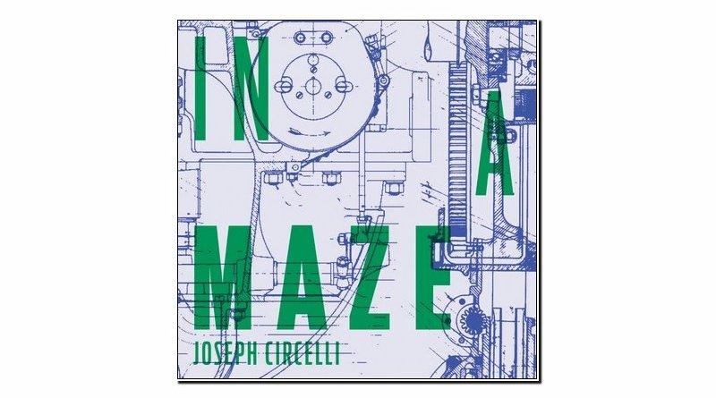 Joseph Circelli In A Maze Solitunes 2019 Jazzespresso 爵士杂志
