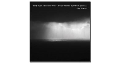 Nock Stuart Wilson Zwartz This World Lionsharecords Jazzespresso Revista Jazz