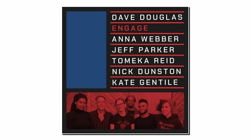 Dave Douglas Engage Green Leaf 2019 Jazzespresso Jazz Magazine