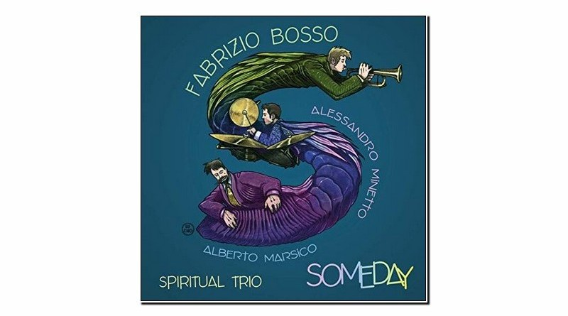 Fabrizio Bosso Spiritual Trio Someday Warner 2019 Jazzespresso 爵士雜誌