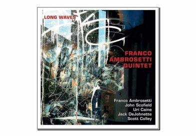 Franco Ambrosetti Quintet <br/> Long Waves <br/> Unit, 2019