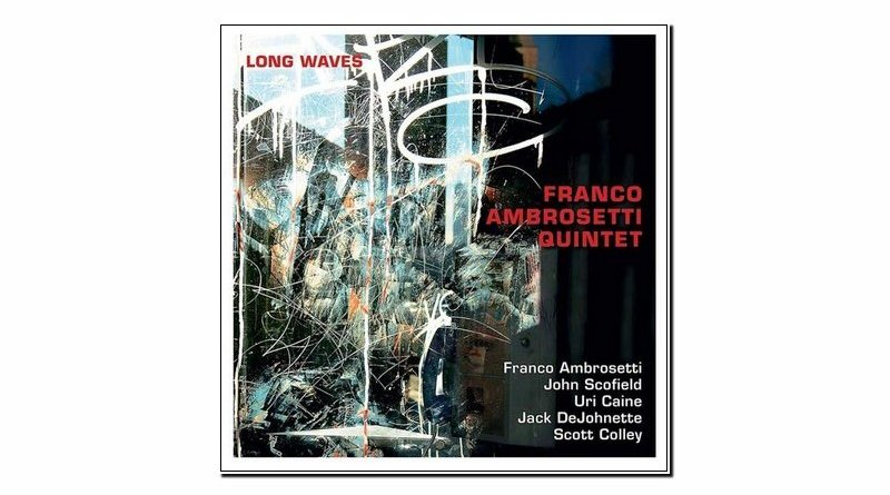 Franco Ambrosetti Quintet Long Waves Unit 2019 Jazzespresso Revista