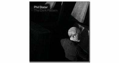 Phil Slater The Dark Pattern Earshift 2019 Jazzespresso 爵士杂志