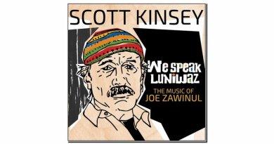 Scott Kinsey We Speak Luniwaz Whirlwind 2019 Jazzespresso 爵士雜誌