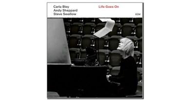 Carla Bley Life Goes On ECM 2020 Jazzespresso Jazz Magazine