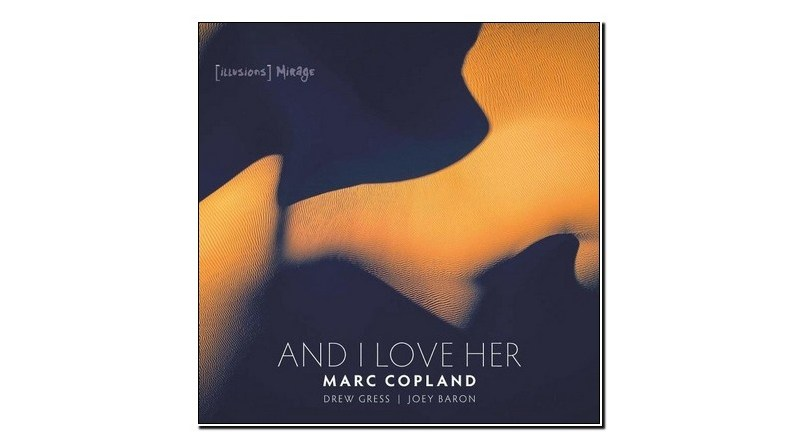 Marc Copland And I Love He [Illusions] Mirage 2019 Jazzespresso 爵士雜誌