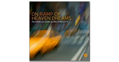Olivier Le Goas & Reciprocity On Ramp of Heaven Dreams Challenge 2020 Jazzespresso Mag