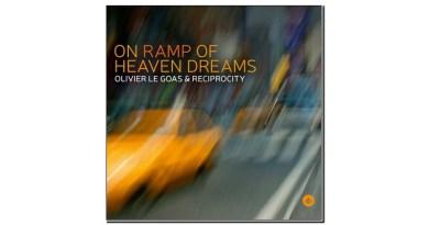 Olivier Le Goas & Reciprocity On Ramp of Heaven Dreams Challenge 2020 Jazzespresso Revista Jazz
