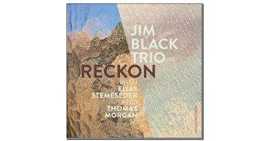 Jim Blac Trio Reckon Intakt 2020 Jazzespresso Jazz Magazine