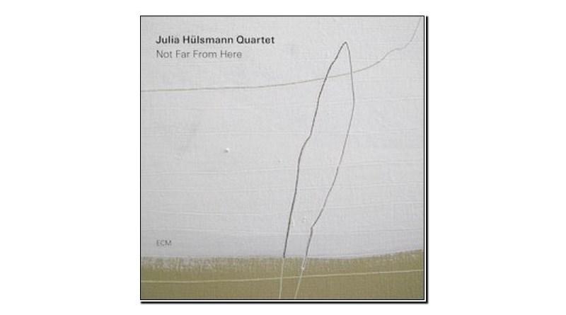 Julia Hülsmann Quartet Not Far From Here ECM 2019 Jazzespresso 爵士雜誌