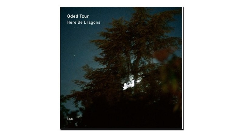 Oded Tzur Here Be Dragons ECM 2020 Jazzespresso Revista Jazz