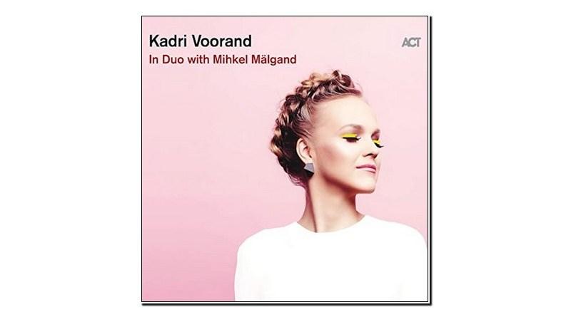 Kadri Voorand In Duo with Mihkel Mälgand ACT 2020 Jazzespresso 爵士杂志