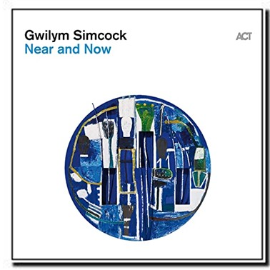 Near and Now - Gwilym Simcock