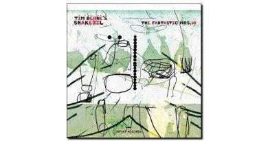 Tim Berne's Snakeoil The Fantastic Mrs. 10 Intakt 2020 Jazzespresso 爵士雜誌